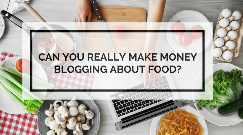 Can You Really Make Money Blogging About Food?
